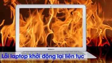 Sửa lỗi laptop khởi động lại liên tục