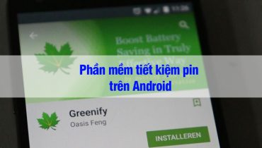 Chia sẻ phần mềm tiết kiệm pin trên Android