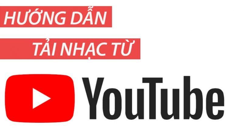 Hướng dẫn tải nhạc Youtube về điện thoại